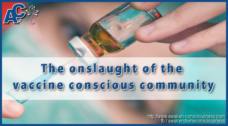 The onslaught of the vaccine conscious community